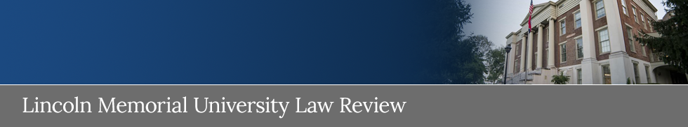 Lincoln Memorial University Law Review
